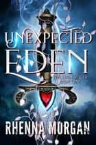 Unexpected Eden - The Eden Series, #1 ebook by