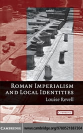 Roman Imperialism and Local Identities ebook by Revell,Louise