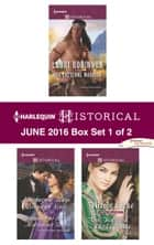Harlequin Historical June 2016 - Box Set 1 of 2 - Her Cheyenne Warrior\Scandal at the Midsummer Ball\The Highland Laird's Bride ebook by Lauri Robinson, Nicole Locke