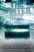 The Winter Box ebook by Tim Waggoner