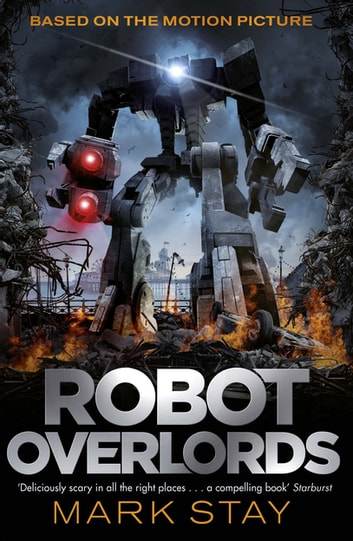 Robot Overlords - A thrilling teen survival adventure in a world invaded by robots ebook by Mark Stay