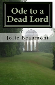 Ode to a Dead Lord ebook by Jolie Beaumont