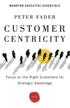 Customer Centricity ebook by Peter Fader