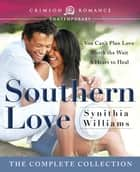 Southern Love - The Complete Series ebook by Synithia Williams