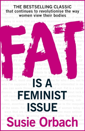 Fat Is A Feminist Issue ebook by Susie Orbach