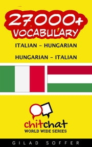 27000+ Vocabulary Italian - Hungarian ebook by Gilad Soffer
