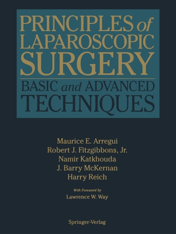 Principles of Laparoscopic Surgery - Basic and Advanced Techniques eBook by