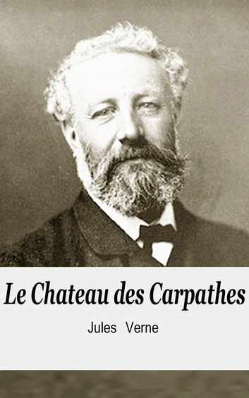 Le Chateau des Carpathes ebook by Jules Verne