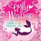 Emily Windsnap and the Land of the Midnight Sun - Book 5 audiobook by Liz Kessler