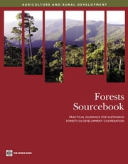 Forests Sourcebook: Practical Guidance For Sustaining Forests In Development Cooperation ebook by World Bank