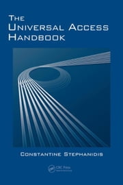 The Universal Access Handbook ebook by Stephanidis, Constantine