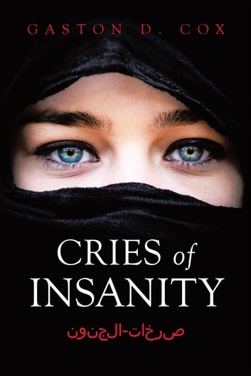 Cries of Insanity صرخات-الجنون ebook by Gaston D. Cox