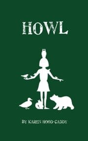 Howl ebook by Karen Hood-Caddy