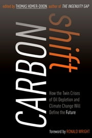 Carbon Shift - How Peak Oil and the Climate Crisis Will Change Canada (and our lives) ebook by Thomas Homer-Dixon