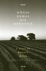 Whose Names Are Unknown: A Novel - A Novel ebook by Sanora Babb,Lawrence R. Rodgers
