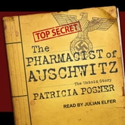 The Pharmacist of Auschwitz - The Untold Story audiobook by Patricia Posner