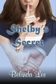 Shelby's Secret ebook by Belinda Lee