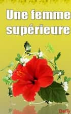 Une femme supérieure ebook by DELLY
