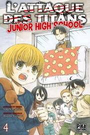 L'Attaque des Titans - Junior High School T04 ebook by Saki Nakagawa,Hajime Isayama
