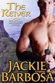 The Reiver - A Scottish Border Romance ebook by Jackie Barbosa
