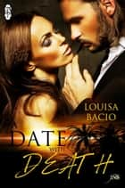 A Date With Death ebook by Louisa Bacio