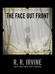 The Face Out Front ebook by Robert R. Irvine,Timothy Andrés Pabon
