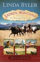 Sadie's Montana Trilogy ebook by Linda Byler