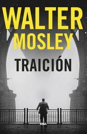 Traición ebook by Eduardo Iriarte, Walter Mosley