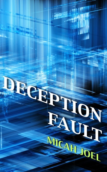 Deception Fault - Comp-Sci-Fi, #1 ebook by Micah Joel
