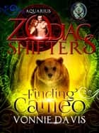 Finding Cameo: A Zodiac Shifters Paranormal Romance: Pisces - Zodiac Shifters ebook by Vonnie Davis