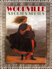 WOODVILLE STORIES SERIES ebook by OLIVER OPTIC (William Taylor Adams)