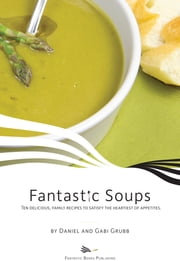 Fantastic Soups ebook by Daniel and Gabi Grubb