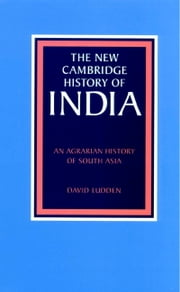 An Agrarian History of South Asia ebook by David Ludden