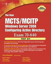 The Real MCTS/MCITP Exam 70-640 Prep Kit - Independent and Complete Self-Paced Solutions ebook by Anthony Piltzecker