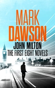 John Milton - The First Eight Novels ebook by Mark Dawson