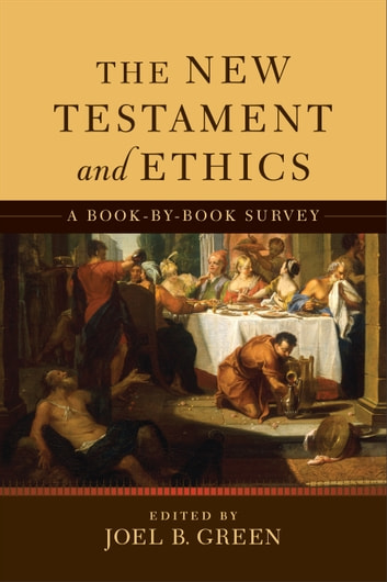 The New Testament and Ethics - A Book-by-Book Survey ebook by