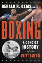 Boxing ebook by Gerald R. Gems