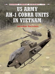 US Army AH-1 Cobra Units in Vietnam ebook by Jim Laurier,Jonathan Bernstein