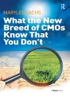 What the New Breed of CMOs Know That You Don't ebook by MaryLee Sachs