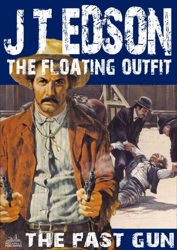 The Floating Outfit 21: The Fast Gun eBook by J.T. Edson