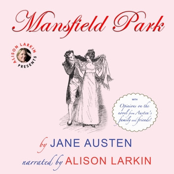 Mansfield Park with opinions on the novel from Austen's family and friends audiobook by Jane Austen