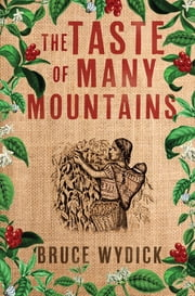 The Taste of Many Mountains ebook by Bruce Wydick