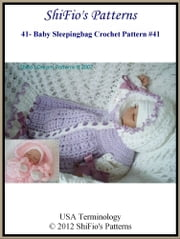 41- Baby Sleeping Bag Crochet Patterns #41 ebook by ShiFio's Patterns
