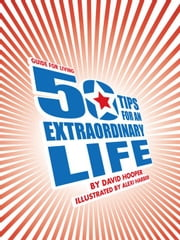 50 Tips for an Extraordinary Life ebook by Hooper, David