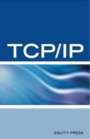 TCP/IP Networking Interview Questions, Answers, and Explanations: TCP/IP Network Certification Review ebook by Equity Press