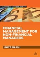 Financial Management for Non-Financial Managers ebook by Clive Marsh