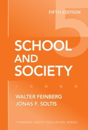 School and Society, 5th Edition ebook by Walter Feinberg,Jonas F. Soltis