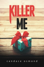 Killer Me ebook by Candace Osmond