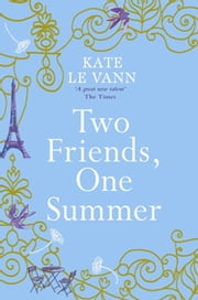 Two Friends, One Summer ebook by Kate Le Vann