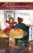 The Christmas Journey (Mills & Boon Historical) ebook by Winnie Griggs